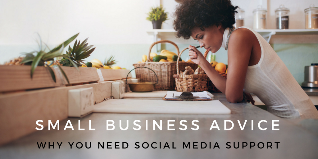 Small Business Advice: Why You Need Social Media Support